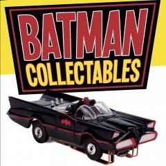 INSIDE LOOK: BATMAN COLLECTABLES, by Rob Burman