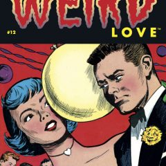 EXCLUSIVE Preview: WEIRD LOVE #12