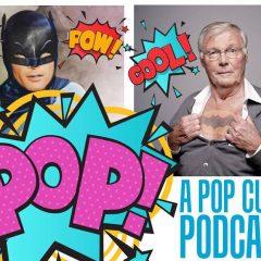 Talking ADAM WEST on POP!