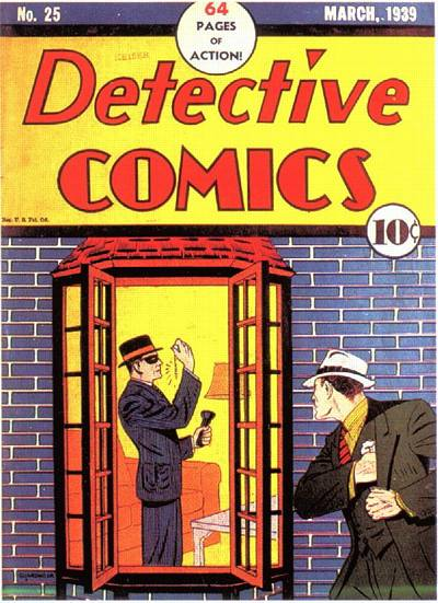 For the hell of it: The original Detective Comics #25, cover dated March 1939 -- two issues before you-know-what.