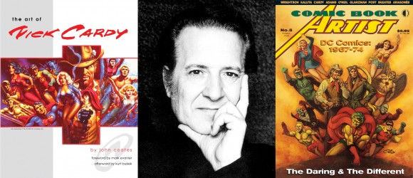 From left to right, The Art of Nick Cardy by John D. Coates (published in a limited edition in 1999 by the author and reprinted by Vanguard Press), which was designed by this writer; Nicholas Viscardi, a.k.a. Nick Cardy, in a portrait from the 1970s, when the artist was doing less comics work and more for advertising and motion pictures; and the cover of this writer's Comic Book Artist #5, from the Summer of 1999, published just prior to The Art of Nick Cardy and featuring a brilliant cover painting by the artist. All characters TM & © DC Comics.