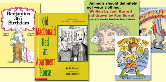Ron and his ex-wife Judi have continued their long association as collaborators on memorable children's books. We've also thrown in two covers on the Ron Barrett-illustrated Superhero Joe series, which are written by Jacqueline Preiss Weitzman. All are TM & ©2013 the respective copyright holders.