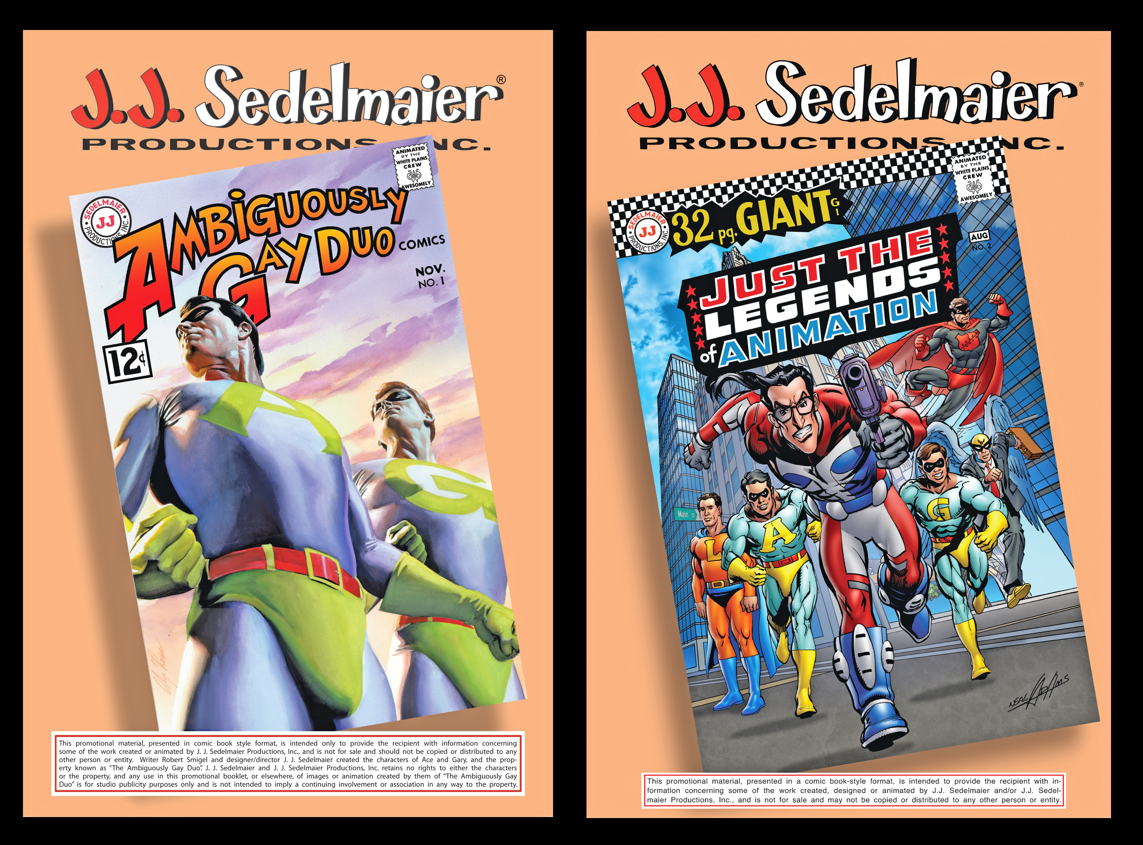 Issues #1 and #2 JJSP comics. Cover on left by Alex Ross, right by Neal Adams. Sedelmaier commissioned them both to illustrate Ace & Gary as well as his studio's full array of comicbook-type superheroes!