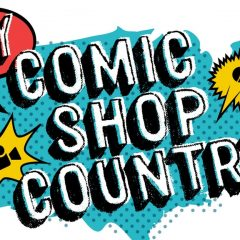 MY COMIC SHOP COUNTRY: The Documentary That Fans Deserve