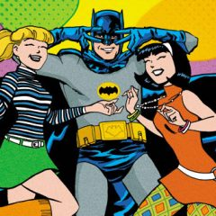 EXCLUSIVE: Two More ARCHIE MEETS BATMAN '66 Covers — REVEALED