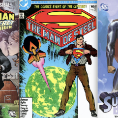 FROM KRYPTON TO METROPOLIS: What Makes a Great SUPERMAN Origin