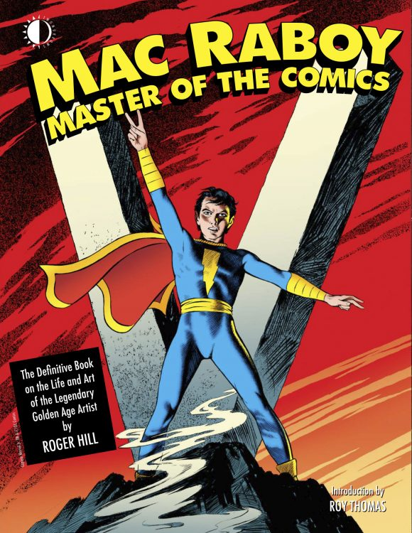 A Tribute To Captain Marvel Jr S Mac Raboy By Roy Thomas