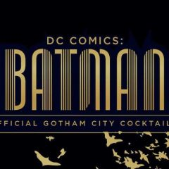 HOLY HANGOVER! DC Plans BATMAN Cocktail Book — For Real
